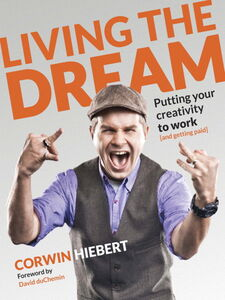 Ebook in inglese Living the Dream Hiebert, Corwin