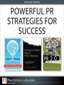 Ebook in inglese Powerful PR Strategies for Success (Collection) Breakenridge, Deirdre , Solis, Brian