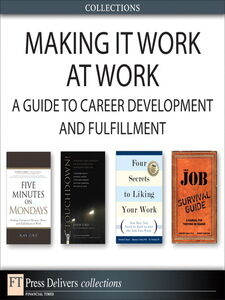 Ebook in inglese Making it Work at Work Elko, Kevin , Gunther, Robert E. , Lurie, Alan , Muzio, Edward G.