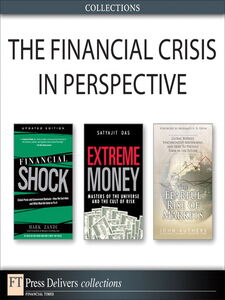Ebook in inglese The Financial Crisis in Perspective (Collection) Authers, John , Chacko, George , Sjoman, Anders L. , Zandi, Mark