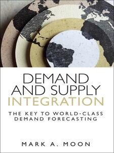 Foto Cover di Demand and Supply Integration, Ebook inglese di Mark A. Moon, edito da Pearson Education
