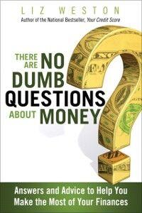 Foto Cover di There Are No Dumb Questions About Money, Ebook inglese di Liz Weston, edito da Pearson Education