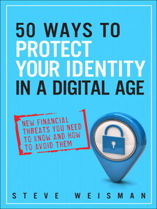 Ebook in inglese 50 Ways to Protect Your Identity in a Digital Age Weisman, Steve
