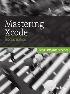 Ebook in inglese Mastering Xcode Kelly, Maurice , Nozzi, Joshua