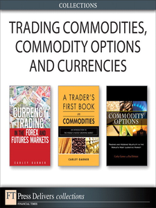 Ebook in inglese Trading Commodities, Commodity Options and Currencies (Collection) Garner, Carley