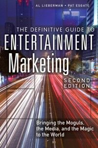 Foto Cover di Definitive Guide to Entertainment Marketing, Ebook inglese di Pat Esgate,Al Lieberman, edito da Pearson Education