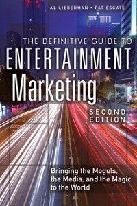 Ebook in inglese Definitive Guide to Entertainment Marketing Esgate, Pat , Lieberman, Al
