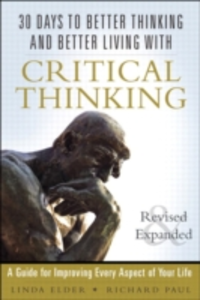Ebook in inglese 30 Days to Better Thinking and Better Living Through Critical Thinking Elder, Linda , Paul, Richard