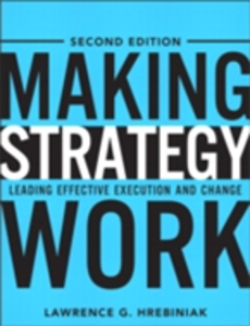 Ebook in inglese Making Strategy Work Hrebiniak, Lawrence G.