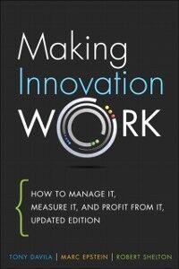 Ebook in inglese Making Innovation Work Davila, Tony , Epstein, Marc , Shelton, Robert