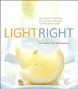 Ebook in inglese Light Right Bartholomew, Brad , Lavine, Joe