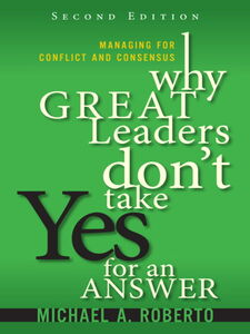Foto Cover di Why Great Leaders Don't Take Yes for an Answer, Ebook inglese di Michael A. Roberto, edito da Pearson Education