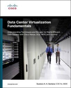 Ebook in inglese Data Center Virtualization Fundamentals Santana, Gustavo A. A.