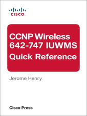 CCNP Wireless (642-747 IUWMS) Quick Reference