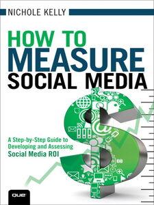 Foto Cover di How to Measure Social Media, Ebook inglese di Nichole Kelly, edito da Pearson Education