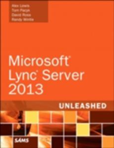 Ebook in inglese Microsoft Lync Server 2013 Unleashed Lewis, Alex , Pacyk, Tom , Ross, David , Wintle, Randy