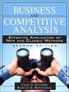 Foto Cover di Business and Competitive Analysis, Ebook inglese di Babette E. Bensoussan,Craig S. Fleisher, edito da Pearson Education