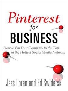 Ebook in inglese Pinterest for Business Loren, Jess , Swiderski, Edward