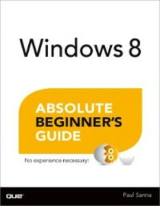 Ebook in inglese Windows 8 Absolute Beginner's Guide Sanna, Paul