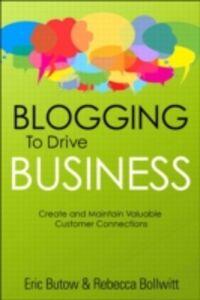Foto Cover di Blogging to Drive Business, Ebook inglese di Rebecca Bollwitt,Eric Butow, edito da Pearson Education