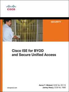 Ebook in inglese Cisco ISE for BYOD and Secure Unified Access Heary, Jamey , Woland, Aaron