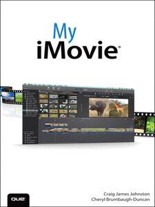 Foto Cover di My iMovie, Ebook inglese di Cheryl Brumbaugh-Duncan,Craig James Johnston, edito da Pearson Education