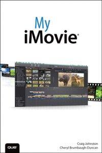 Ebook in inglese My iMovie Brumbaugh-Duncan, Cheryl , Johnston, Craig James