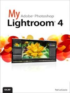 Ebook in inglese My Adobe Photoshop Lightroom 4 LoCascio, Ted