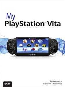 Ebook in inglese My PlayStation Vita Loguidice, Bill , Loguidice, Christina T.