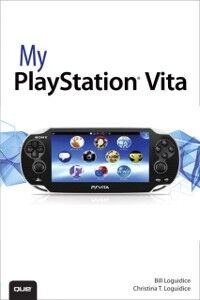 Foto Cover di My PlayStation Vita, Ebook inglese di Bill Loguidice,Christina T. Loguidice, edito da Pearson Education