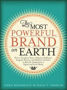 Foto Cover di The Most Powerful Brand On Earth, Ebook inglese di Chris Boudreaux,Susan F. Emerick, edito da Pearson Education