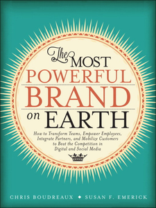 Ebook in inglese The Most Powerful Brand On Earth Boudreaux, Chris , Emerick, Susan F.