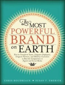 Ebook in inglese Most Powerful Brand On Earth Boudreaux, Chris , Emerick, Susan F.