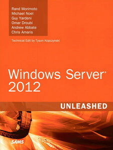 Ebook in inglese Windows Server 2012 Unleashed Abbate, Andrew , Amaris, Chris , Droubi, Omar , Morimoto, Rand