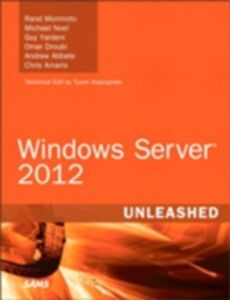 Ebook in inglese Windows Server 2012 Unleashed Droubi, Omar , Morimoto, Rand , Noel, Michael , Yardeni, Guy