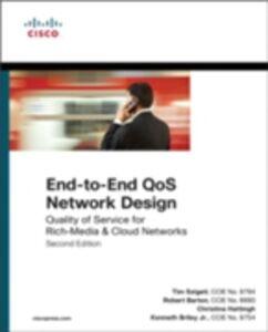 Ebook in inglese End-to-End QoS Network Design Barton, Rob , Hattingh, Christina , Kenneth Briley, Jr. , Szigeti, Tim