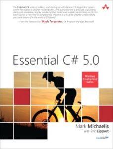 Foto Cover di Essential C# 5.0, Ebook inglese di Eric Lippert,Mark Michaelis, edito da Pearson Education