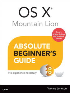 Foto Cover di OS X Mountain Lion Absolute Beginner's Guide, Ebook inglese di Yvonne Johnson, edito da Pearson Education