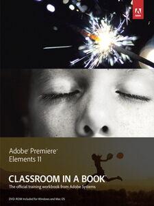 Foto Cover di Adobe Premiere Elements 11 Classroom in a Book, Ebook inglese di Adobe Creative Team, edito da Pearson Education
