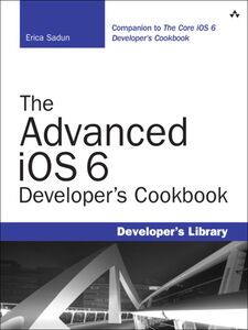 Ebook in inglese The Advanced iOS 6 Developer's Cookbook Sadun, Erica