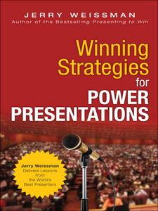 Ebook in inglese Winning Strategies for Power Presentations Weissman, Jerry