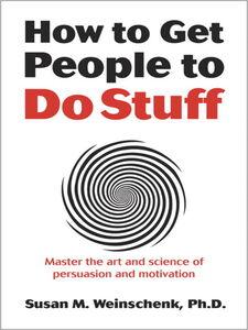 Foto Cover di How to Get People to Do Stuff, Ebook inglese di Susan Weinschenk, edito da Pearson Education