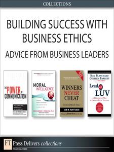Ebook in inglese Building Success with Business Ethics Barrett, Colleen , Blanchard, Ken , Garcia, Helio Fred , Huntsman, Jon