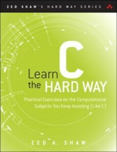 Ebook in inglese Learn C the Hard Way Shaw, Zed A.