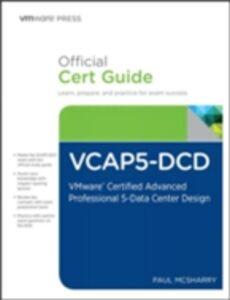 Foto Cover di VCAP5-DCD Official Cert Guide, Ebook inglese di Paul McSharry, edito da Pearson Education