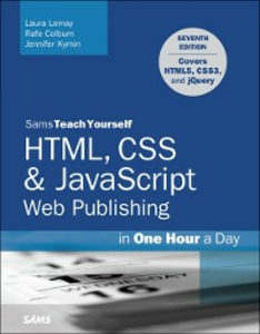 Ebook in inglese HTML, CSS & JavaScript Web Publishing in One Hour a Day, Sams Teach Yourself Colburn, Rafe , Kyrnin, Jennifer , Lemay, Laura