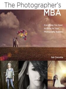 Foto Cover di The Photographer's MBA, Ebook inglese di Sal Cincotta, edito da Pearson Education