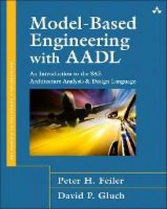 Ebook in inglese Model-Based Engineering with AADL Feiler, Peter H. , Gluch, David P.