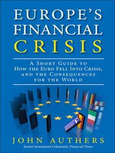 Foto Cover di Europe's Financial Crisis, Ebook inglese di John Authers, edito da Pearson Education