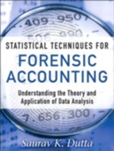 Ebook in inglese Statistical Techniques for Forensic Accounting Dutta, Saurav K.